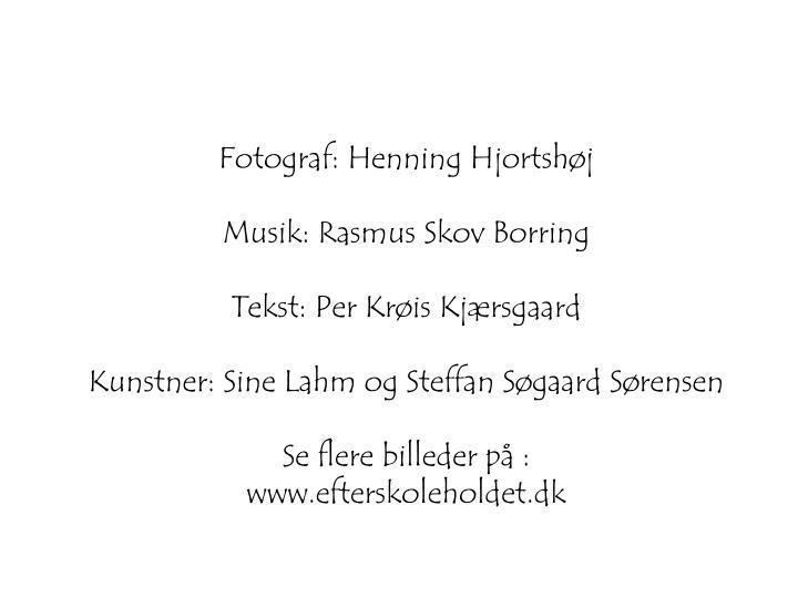 Fotograf: Henning Hjortshøj