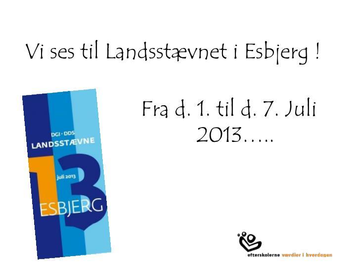 Vi ses til Landsstævnet i Esbjerg !