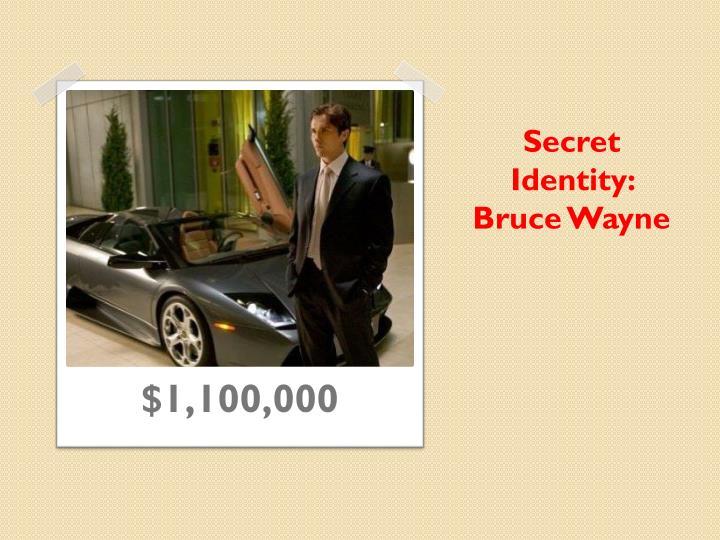 Secret Identity: Bruce Wayne