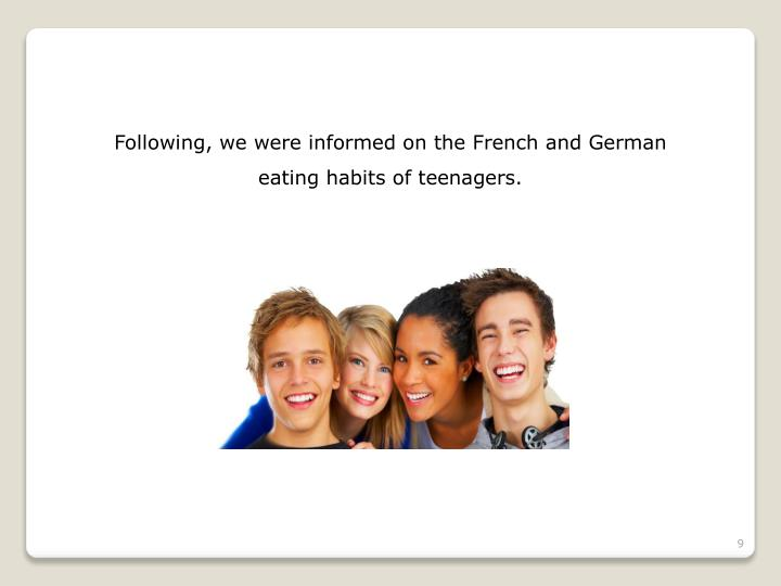 Following, we were informed on the French and German