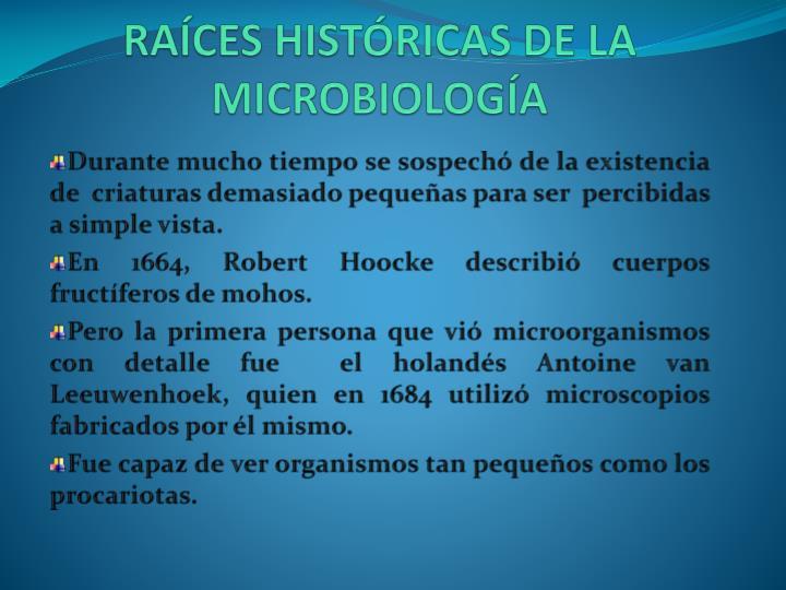RAÍCES HISTÓRICAS DE LA MICROBIOLOGÍA