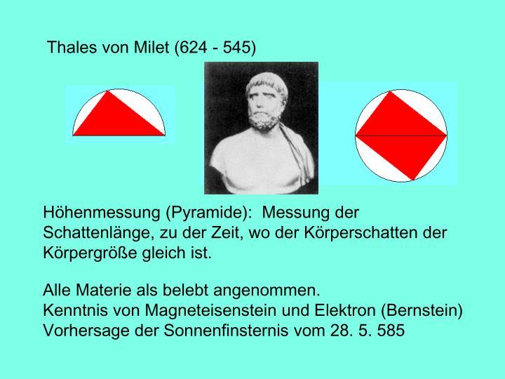 Thales von Milet (624 - 545)