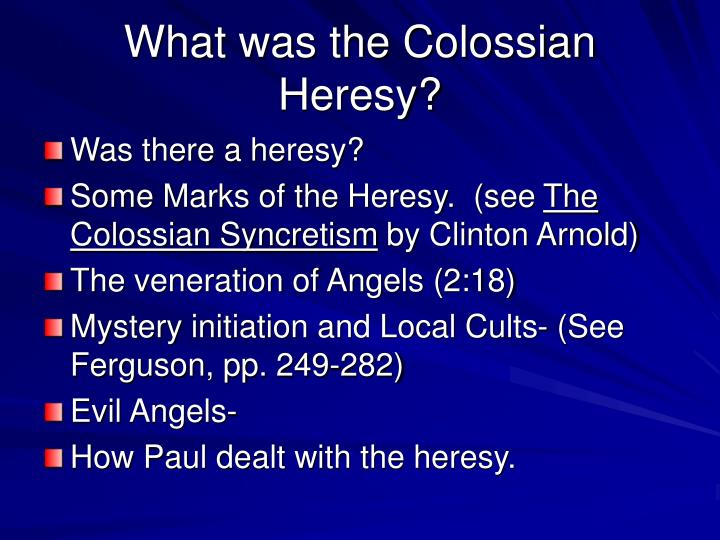 What was the Colossian Heresy?