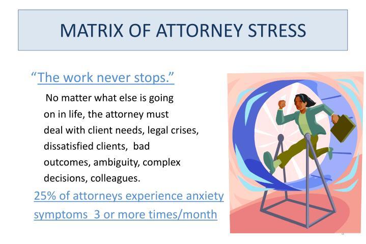 MATRIX OF ATTORNEY STRESS