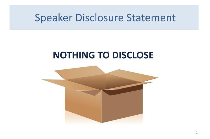 Speaker Disclosure Statement