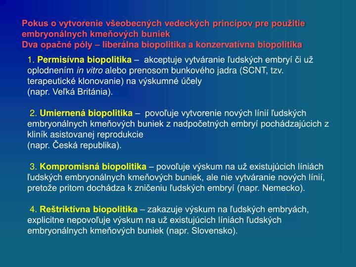 Pokus o vytvorenie všeobecných vedeckých princípov pre použitie embryonálnych kmeňových buniek