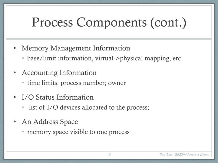Process Components (cont.)