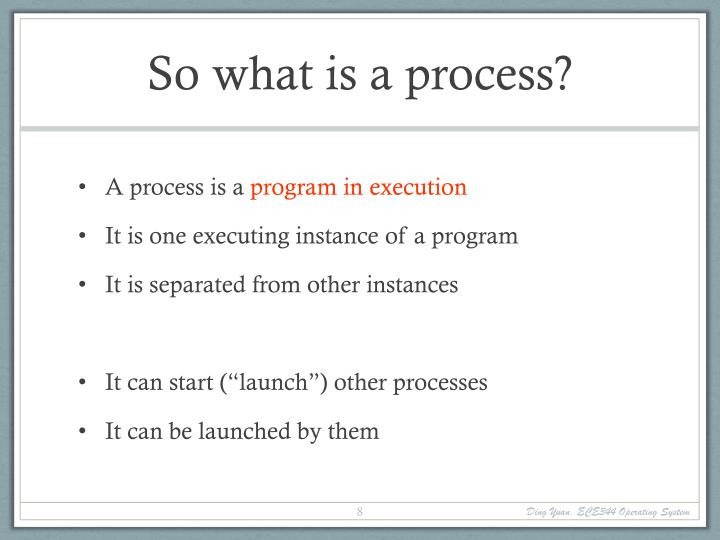 So what is a process?