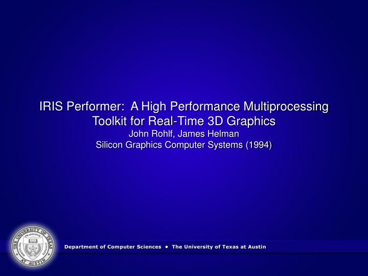IRIS Performer:  A High Performance Multiprocessing Toolkit for Real-Time 3D Graphics