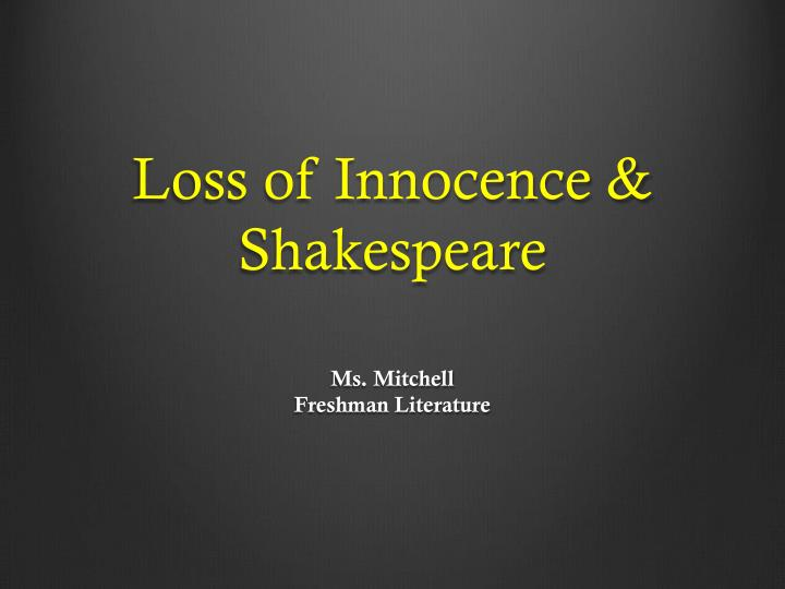 """loss of innocence in macbeth Not merely innocent victims, the children of kurzel's macbeth are both  a child  and subsequently lost it: """"[t]hat sort of loss, the loss of a child,."""