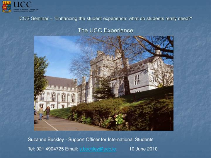 Icos seminar enhancing the student experience what do students really need the ucc experience