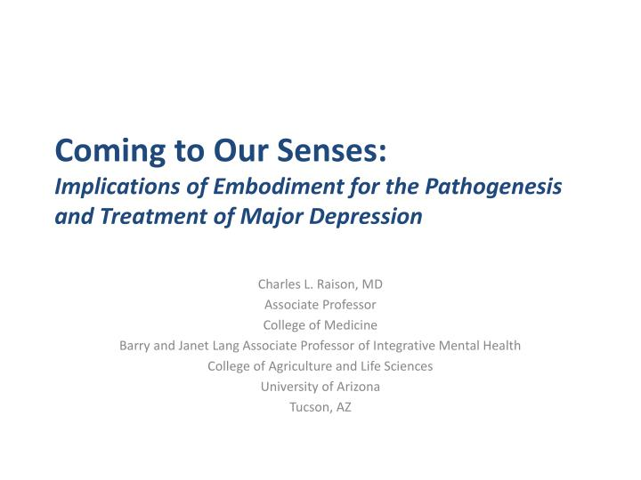 Coming to Our Senses: