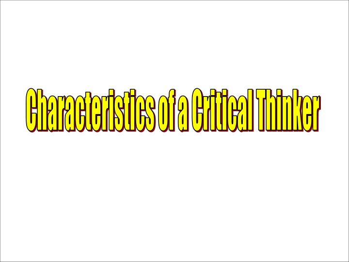 Characteristics of a Critical Thinker