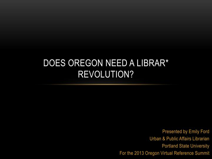 Does oregon need a librar revolution