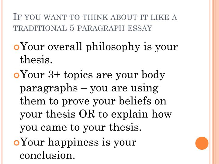 If you want to think about it like a traditional 5 paragraph essay