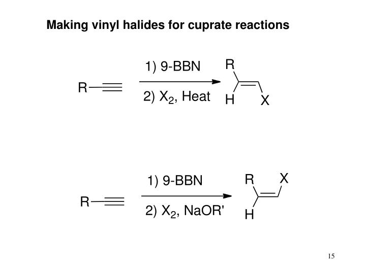 Making vinyl halides for cuprate reactions
