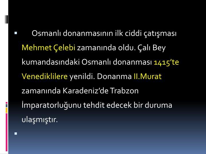 Osmanl donanmasnn ilk ciddi atmas