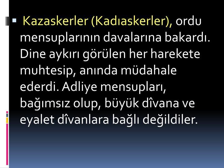 Kazaskerler (Kadaskerler),