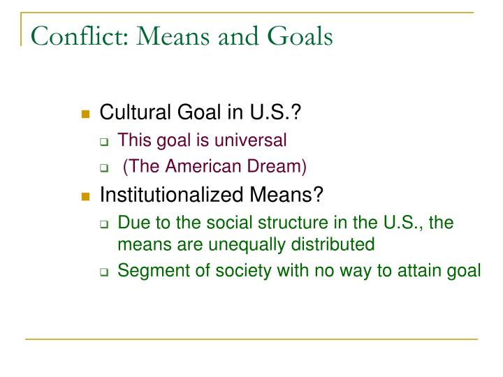 Conflict: Means and Goals