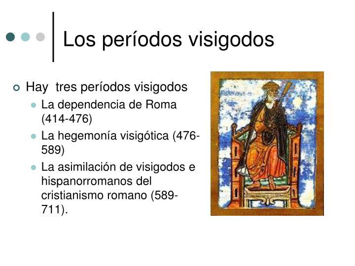 Los períodos visigodos