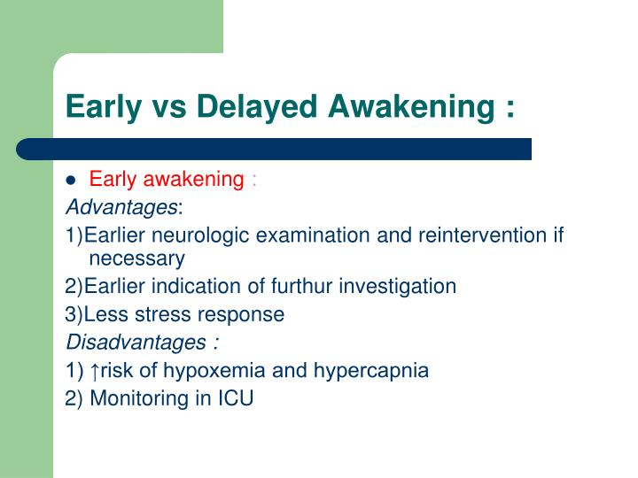 Early vs Delayed Awakening :