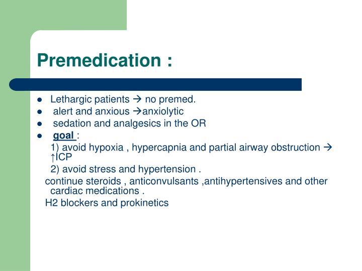 Premedication :