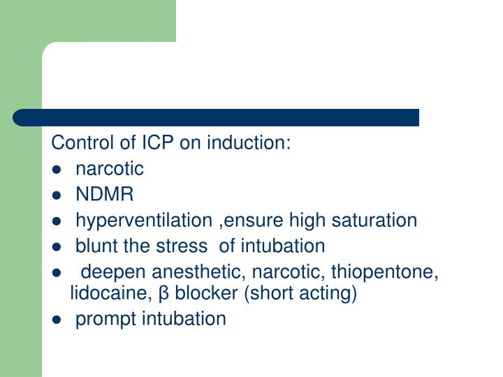 Control of ICP on induction: