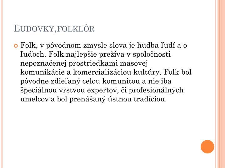 Ľudovky,folklór