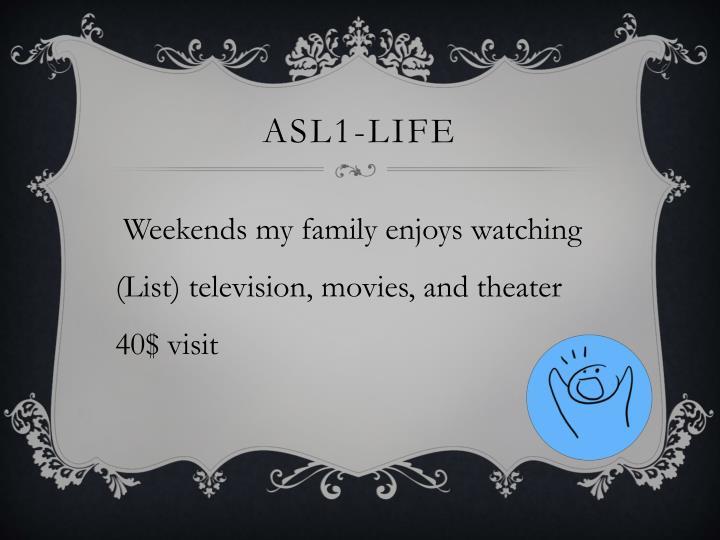 ASL1-Life
