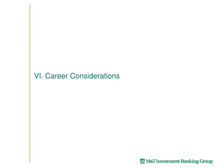 VI. Career Considerations