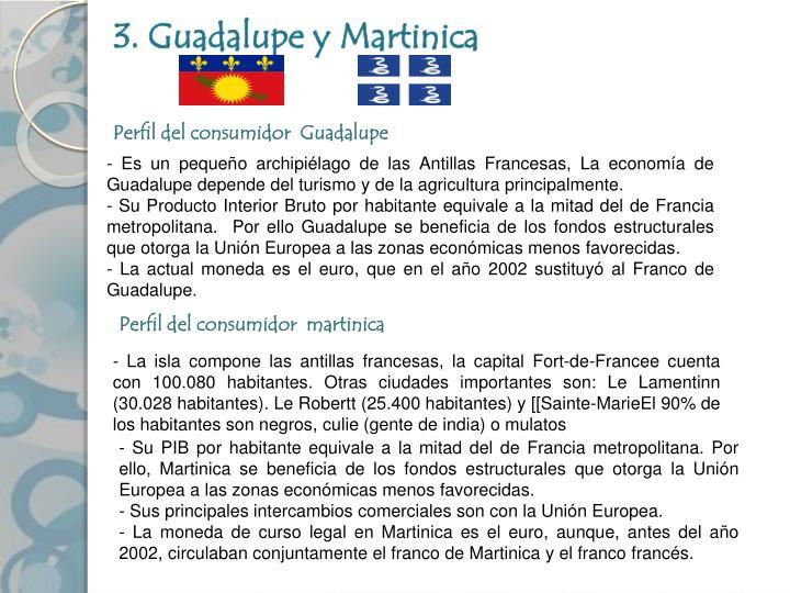 3. Guadalupe y Martinica