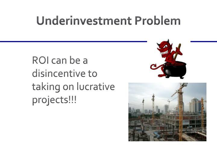 Underinvestment Problem