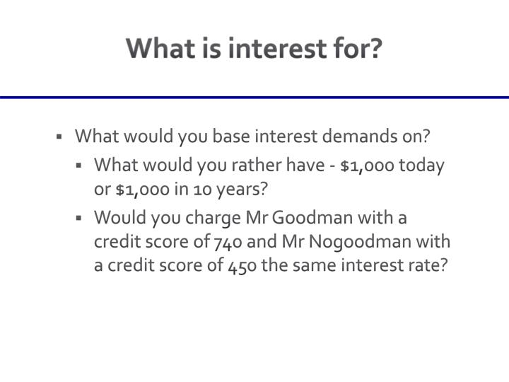 What is interest for?