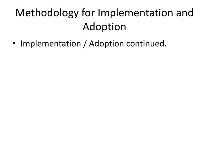 Methodology for Implementation and Adoption