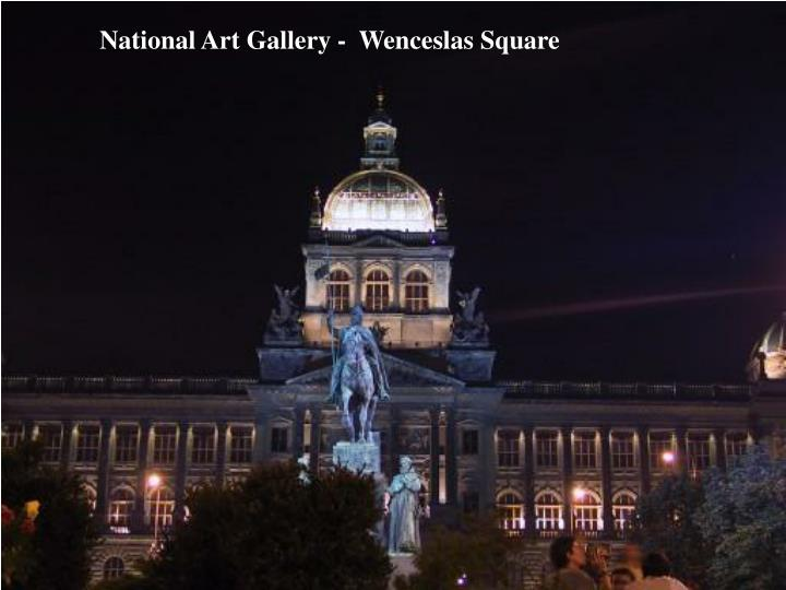 National Art Gallery -  Wenceslas Square