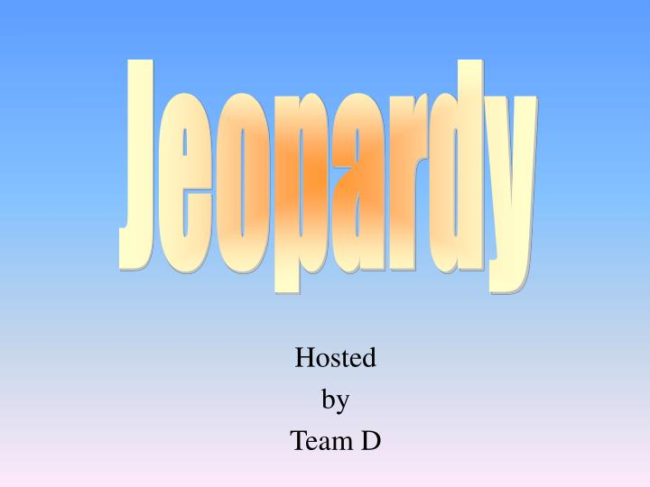 hosted by team d