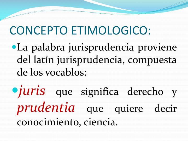 CONCEPTO ETIMOLOGICO: