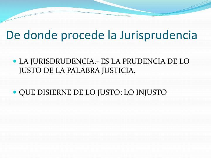 De donde procede la Jurisprudencia