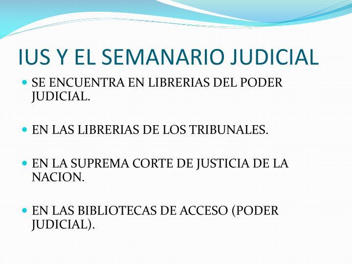 IUS Y EL SEMANARIO JUDICIAL