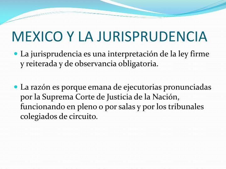 MEXICO Y LA JURISPRUDENCIA