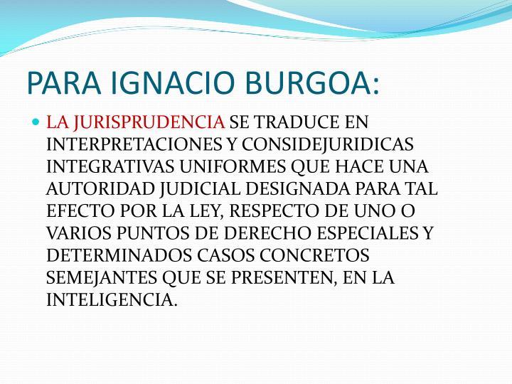 PARA IGNACIO BURGOA: