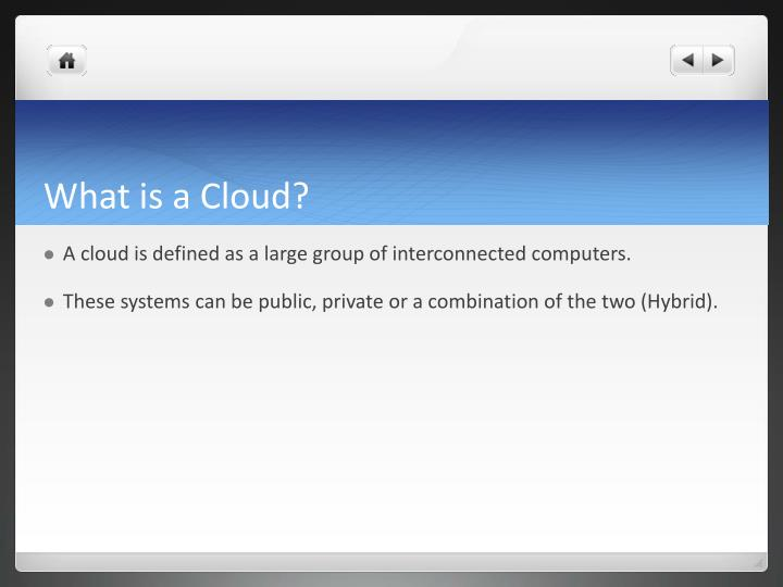 What is a Cloud?