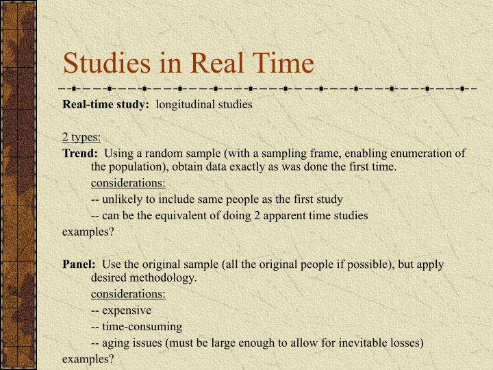 Studies in Real Time