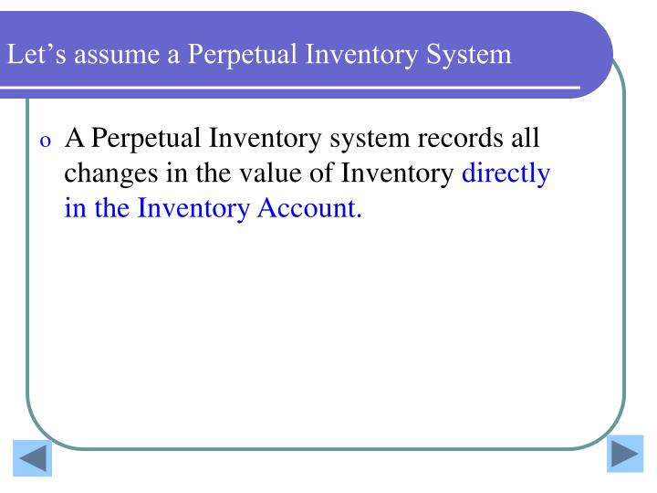 Let's assume a Perpetual Inventory System