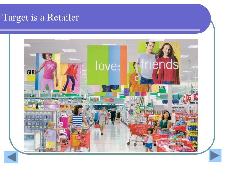 Target is a Retailer