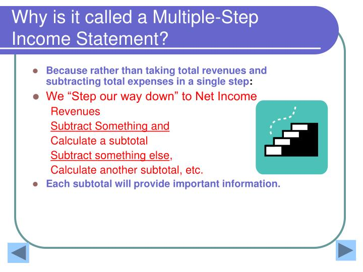 Why is it called a Multiple-Step Income Statement?