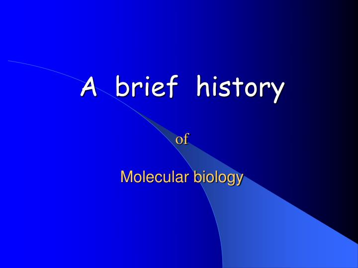 A brief history of molecular biology