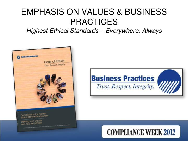 EMPHASIS ON VALUES & BUSINESS PRACTICES