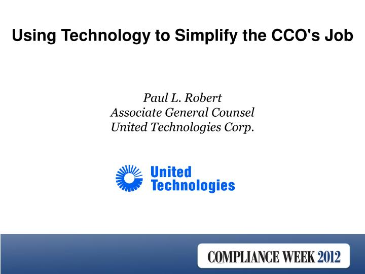Using Technology to Simplify the CCO's