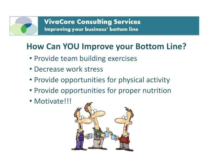 How Can YOU Improve your Bottom Line?